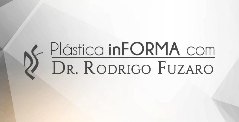 Plástica inFORMA com Rodrigo Fuzaro